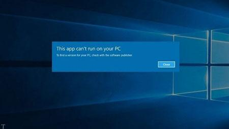 error در ویندز10 پیام خطای  THIS APP CAN'T RUN ON YOUR PC
